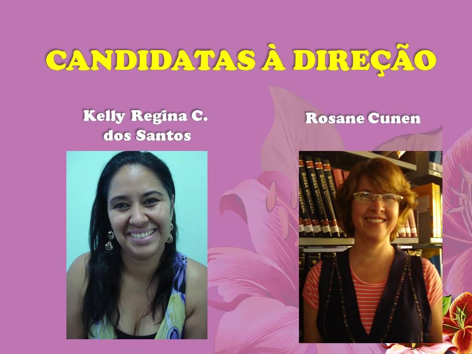 Candidata à direção: Kelly Regina Camargo e Rosane Cunen