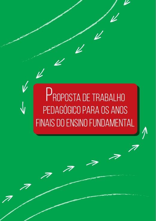 PROPOSTA DE TRABALHO PEDAGÓGICO PARA OS ANOS FINAI