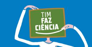 Estão abertas as inscrições para o Programa TIM Faz Ciência!
