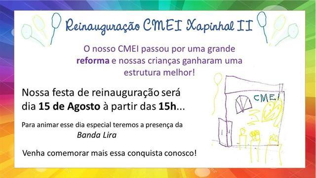 Festa de Reinuaguração CMEI Xapinhal II!