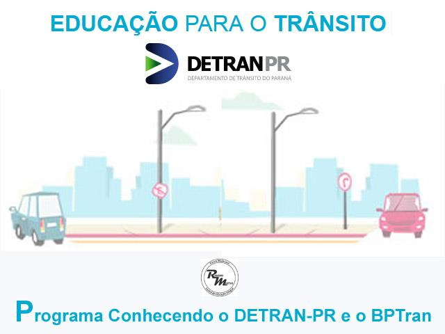 Programa Conhecendo o DETRAN_PR e  BPTran.