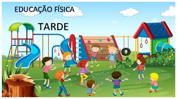 Atividades Complementares-  EDUCAÇÃO FÍSICA - TODAS AS TURMAS - TARDE