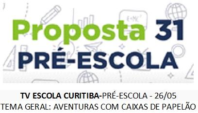 TV ESCOLA CURITIBA- PROPOSTA 31 - 26/05