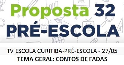 TV ESCOLA CURITIBA - PRÉ-ESCOLA - 27/05- PROPOSTA