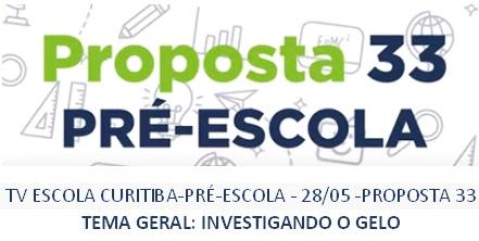 TV ESCOLA CURITIBA-PRÉ-ESCOLA - 28/05 -PROPOSTA 33