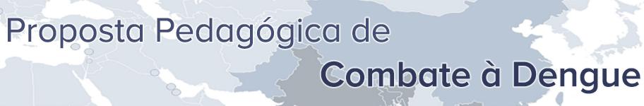 Proposta Pedagógica de combate à Dengue