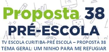 TV ESCOLA CURITIBA- PRÉ ESCOLA - PROPOSTA 38