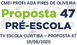 TV ESCOLA CURITIBA- PROPOSTA 47