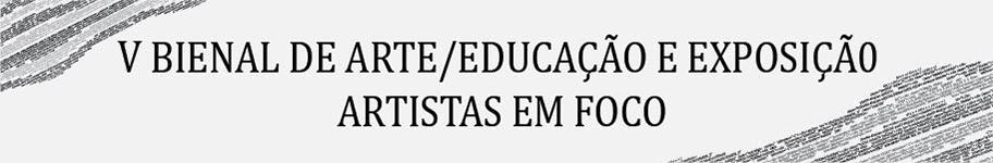 V BIENAL DE ARTE/EDUCAÇÃO E EXPOSIÇÃO ARTISTAS...