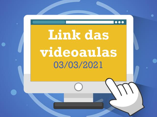Links para as videoaulas - 03/03