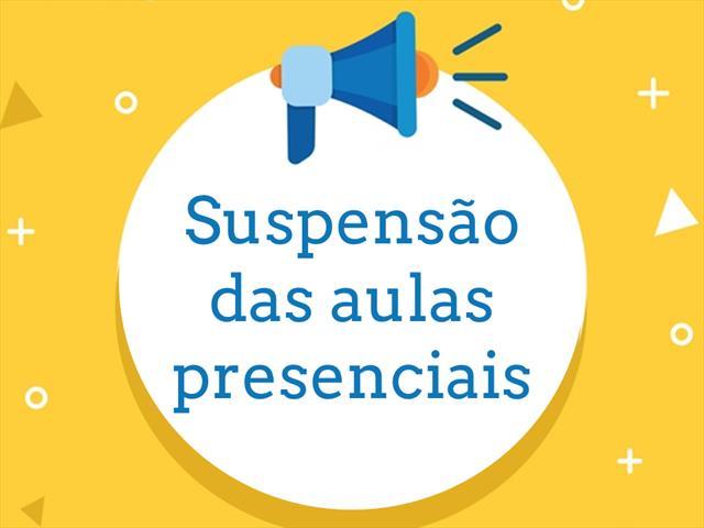Suspensão das aulas presenciais é estendida até 06/04