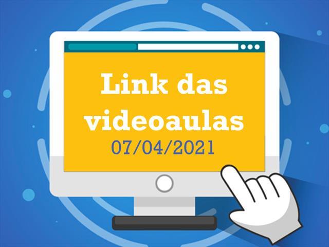 Links para as videoaulas - 07/04