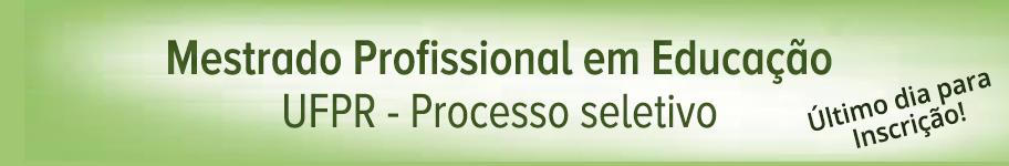 Mestrado Profissional em Educação UFPR - Processo