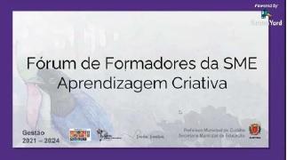 Fórum de Formadores da SME Aprendizagem Criativa